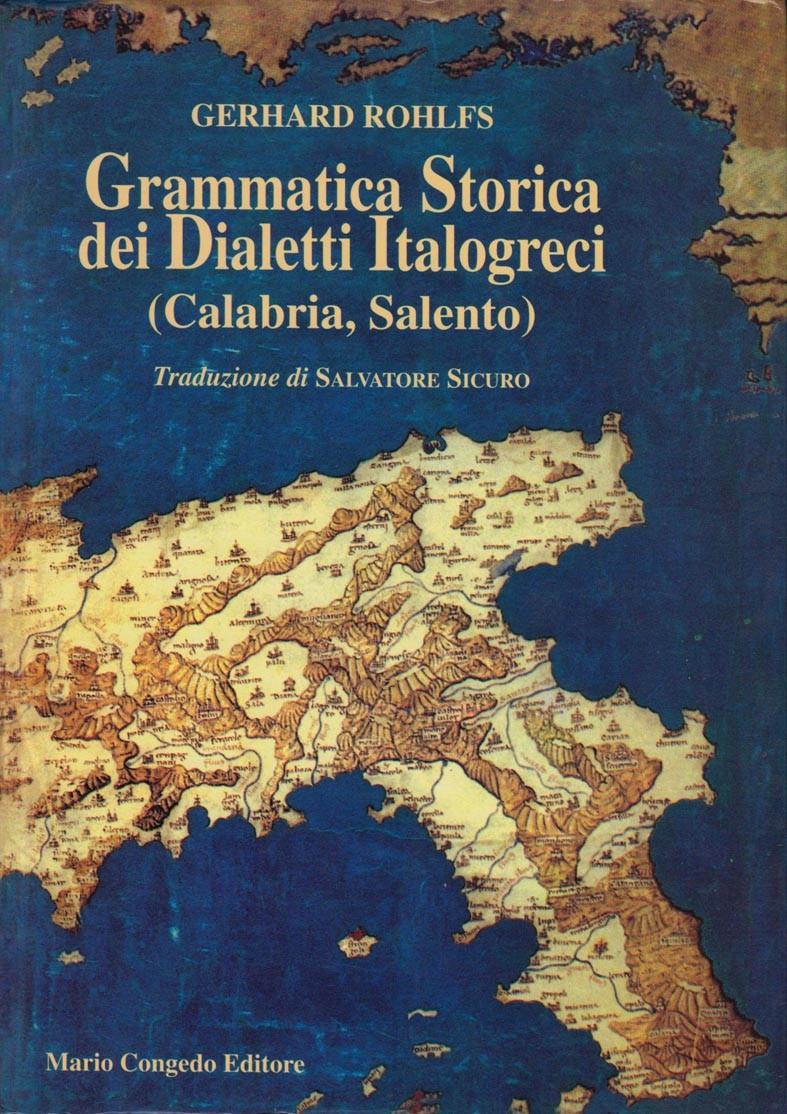 Grammatica Storica dei Dialetti Italogreci (Calabria, Salento)