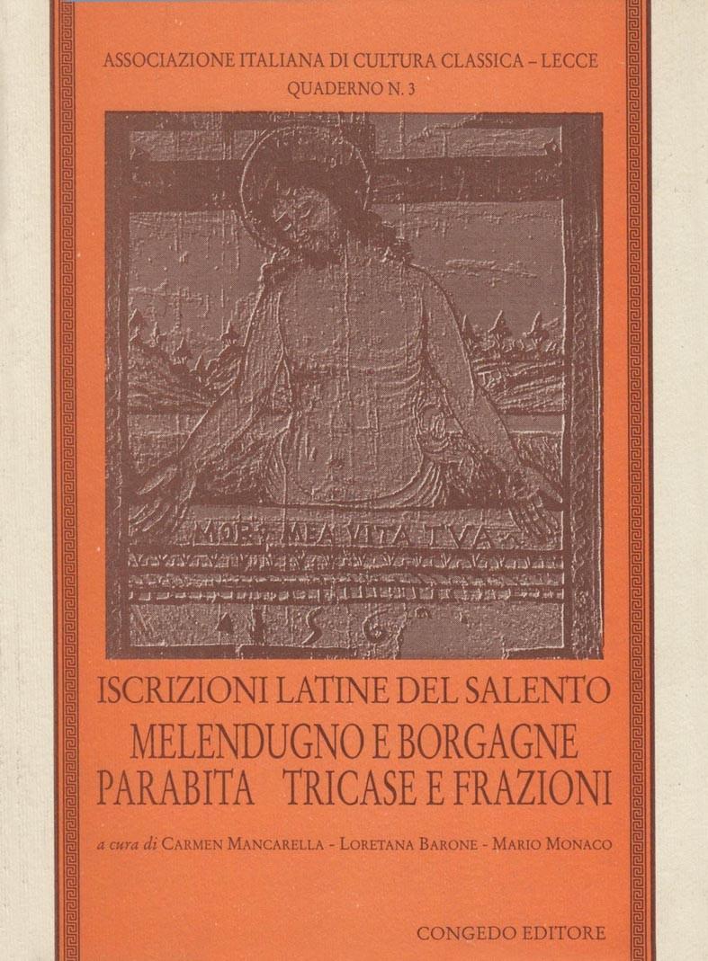 Iscrizioni latine del Salento. Melendugno e Borgagne, Parabita, Tricase e frazioni