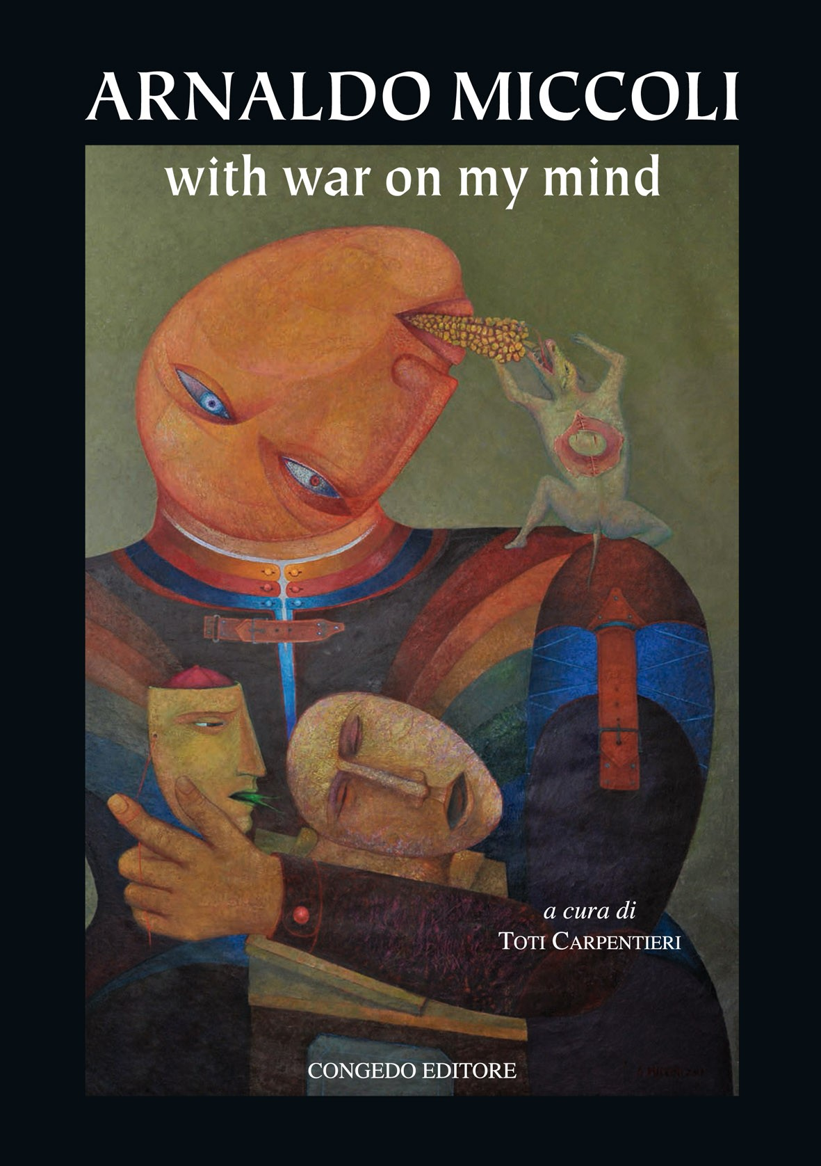 Arnaldo Miccoli. With war on my mind