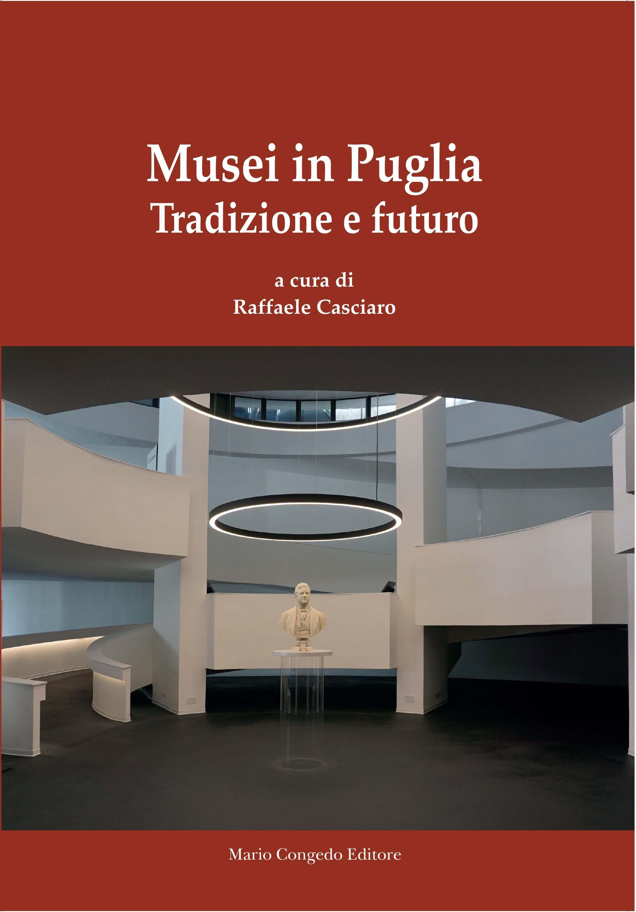 Musei in Puglia. Tradizione e futuro