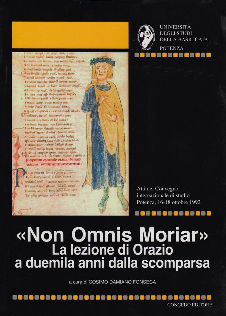 """""""Non omnis moriar"""". La lezione di Orazio a duemila anni dalla scomparsa. Atti e Memorie 15"""