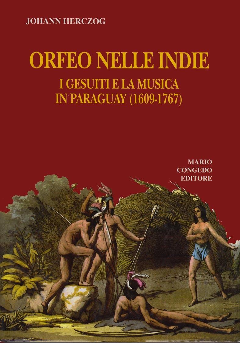 Orfeo nelle indie. I gesuiti e la musica in Paraguay (1609-1767)