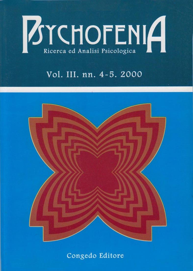 Psychofenia. Ricerca ed Analisi Psicologia. III.4-5.2000