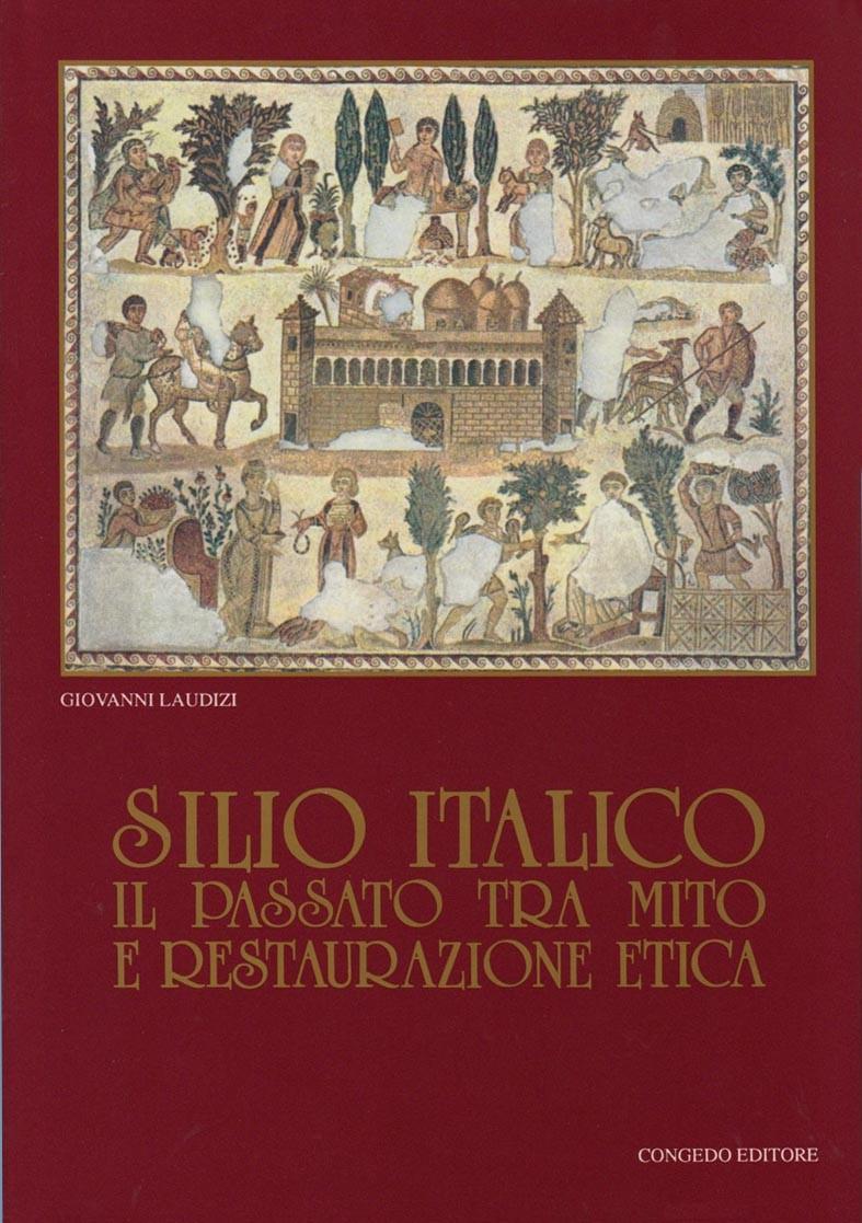 Silio Italico. Il passato tra mito e restaurazione etica