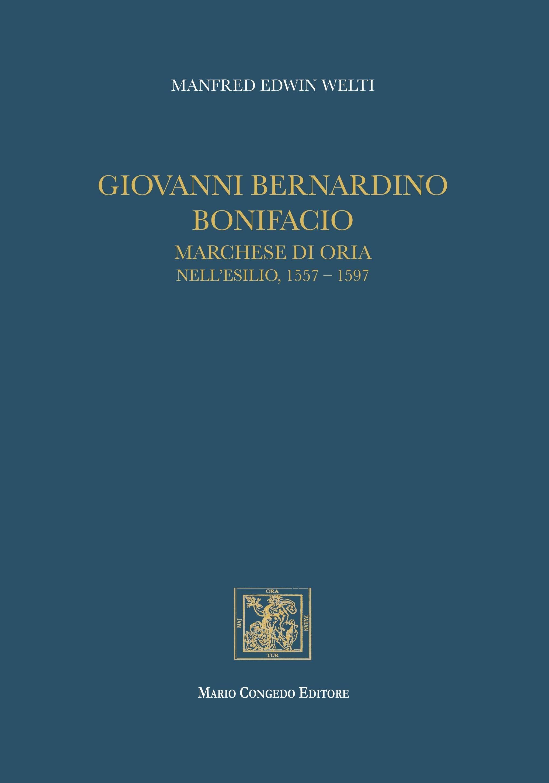 Giovanni Bernardino Bonifacio, marchese di Oria nell'esilio, 1557-1597