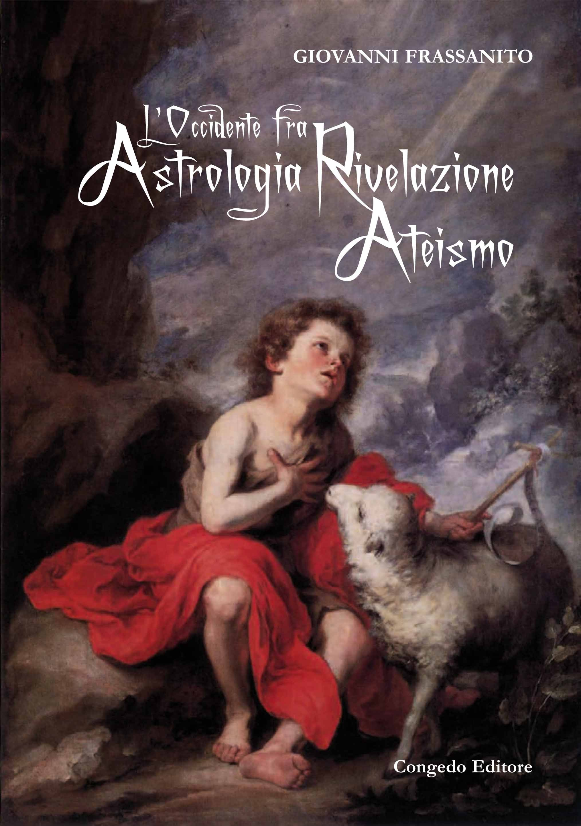 L'Occidente fra Astrologia Rivelazione Ateismo