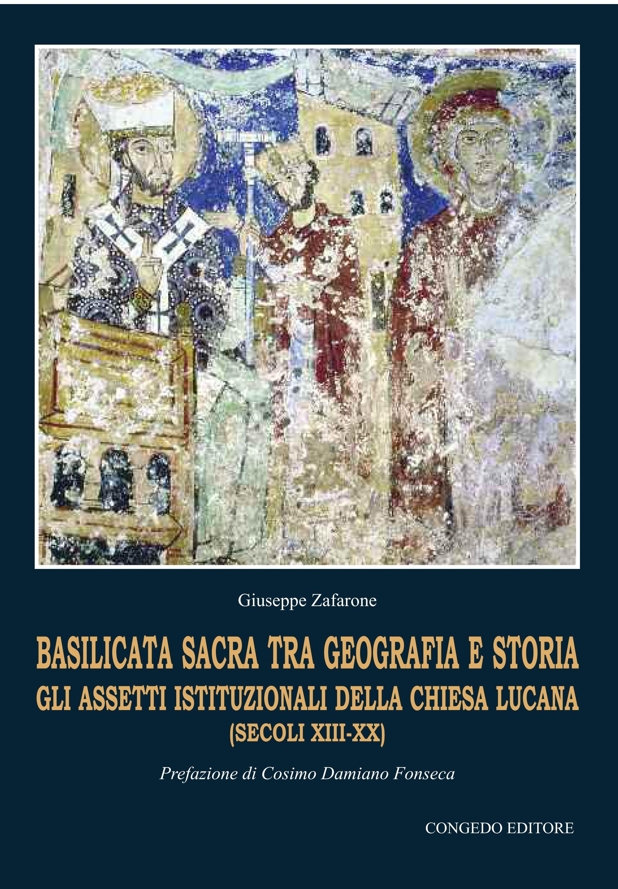 Basilicata sacra tra geografia e storia. Gli assetti istutuzionali della chiesa lucana (secoli XIII-XX)
