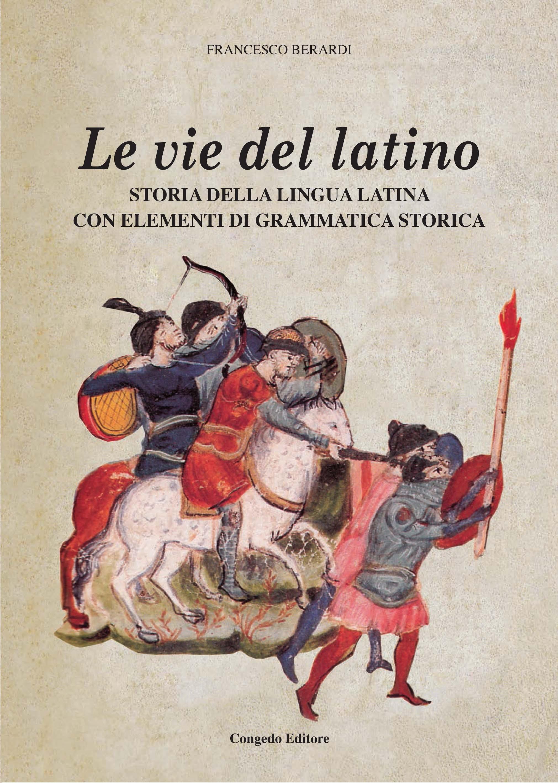 Le vie del latino. Storia della lingua latina con elementi di grammatica storica