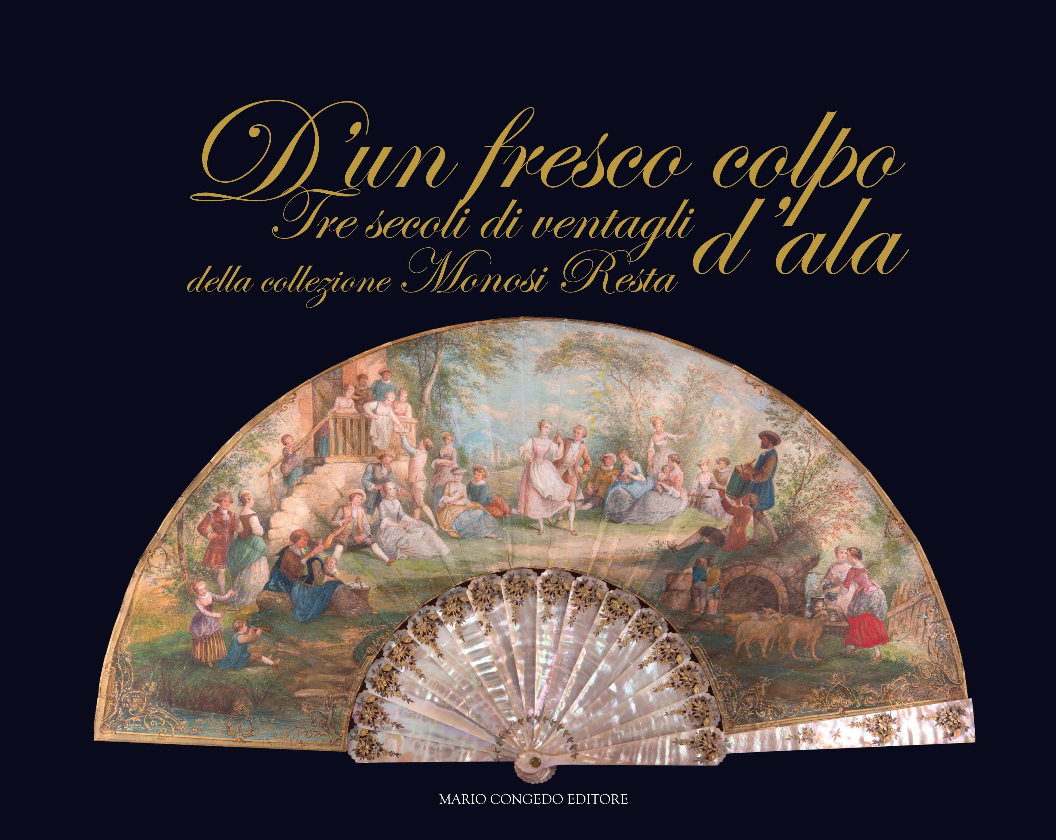 D 'un fresco colpo d'ala. Tre secoli di ventagli della collezione Monosi Resta
