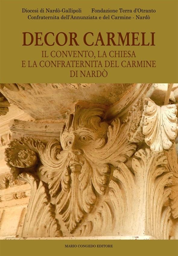 DECOR CARMELI. Il convento, la chiesa e la confraternita del Carmine a Nardò