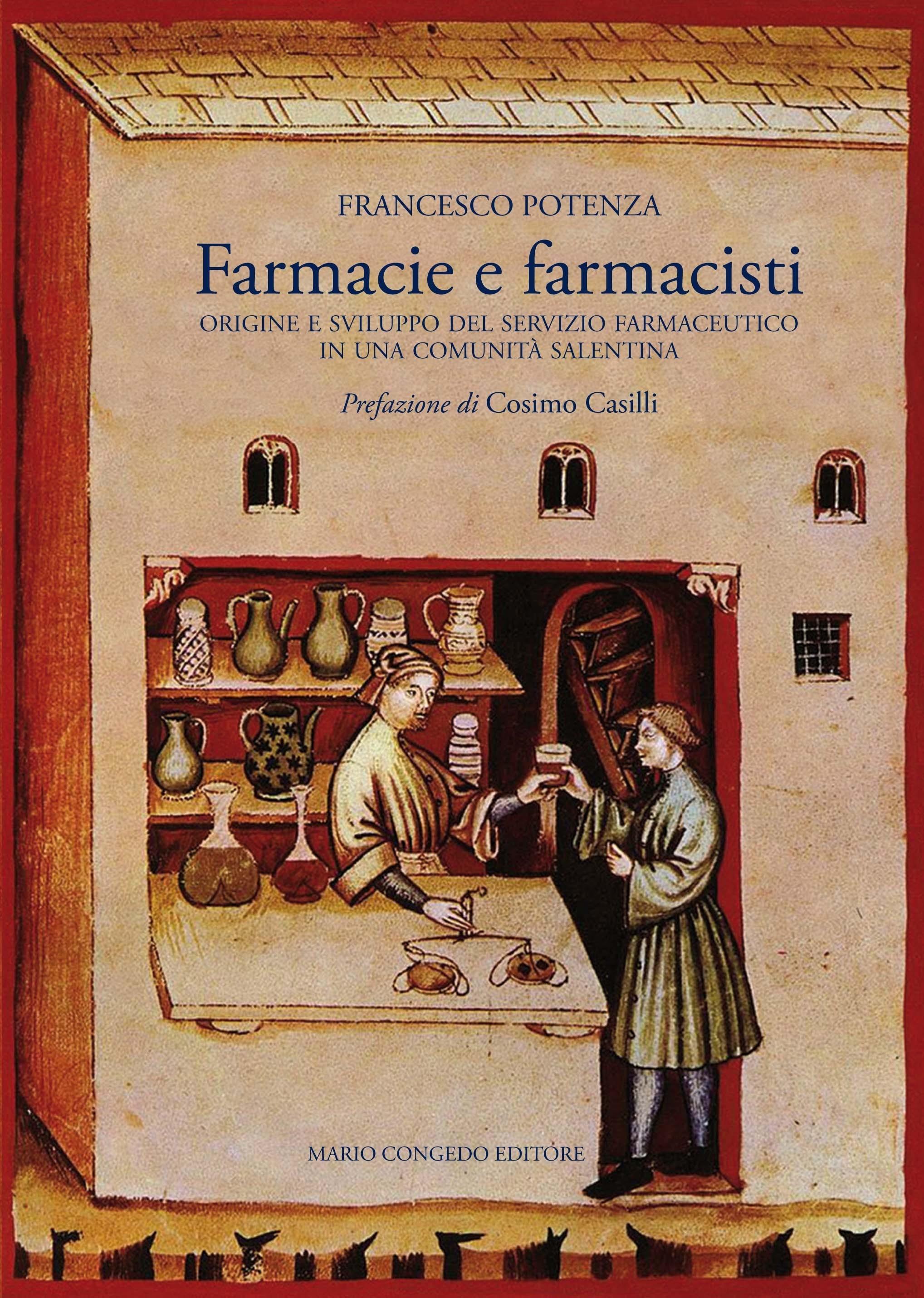 Farmacie e farmacisti. Origine e sviluppo del servizio farmaceutico in una comunità salentina