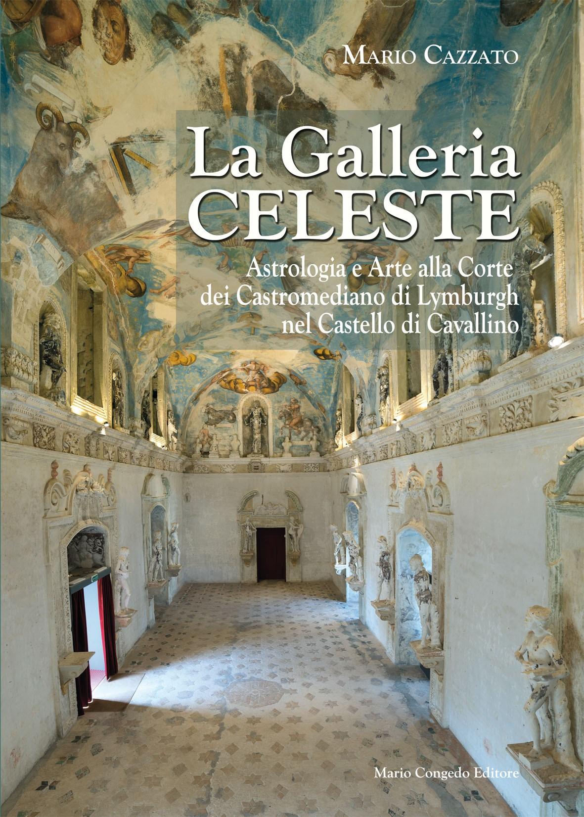 La Galleria celeste. Astrologia e Arte alla Corte dei Castromediano di Lymburgh nel Castello di Cavallino