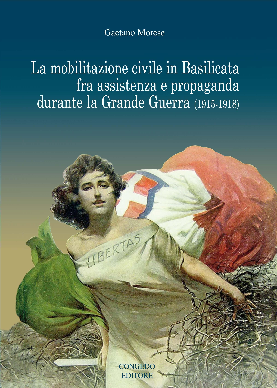 La mobilitazione civile in Basilicata fra assistenza e propaganda durante la Grande Guerra (1915-1918)