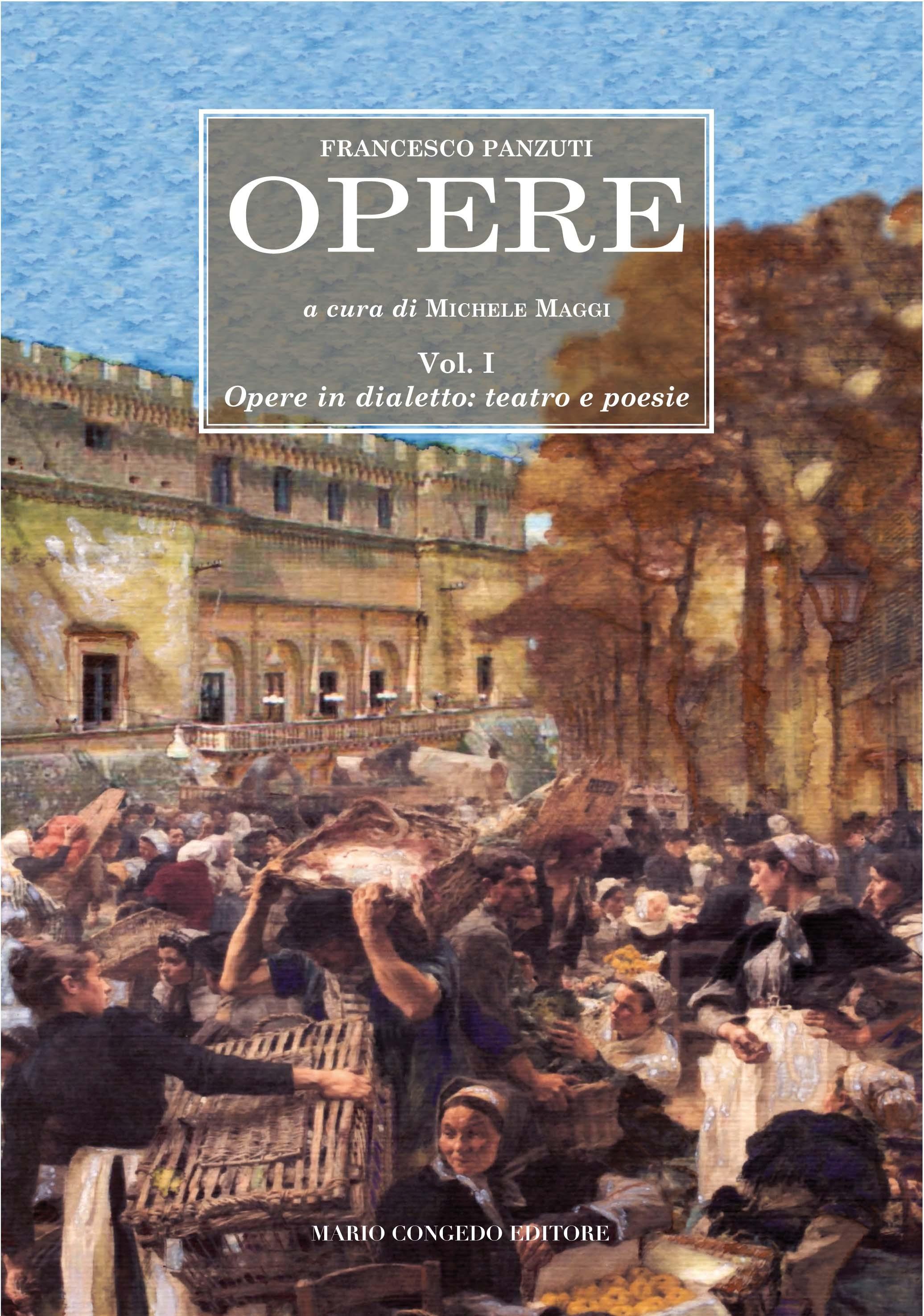 Opere. Vol. I . Opere in dialetto: teatro e poesie