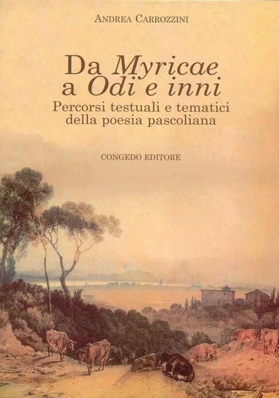 Da Myricae a Odi e inni - Percorsi testuali e tematici della poesia pascoliana.
