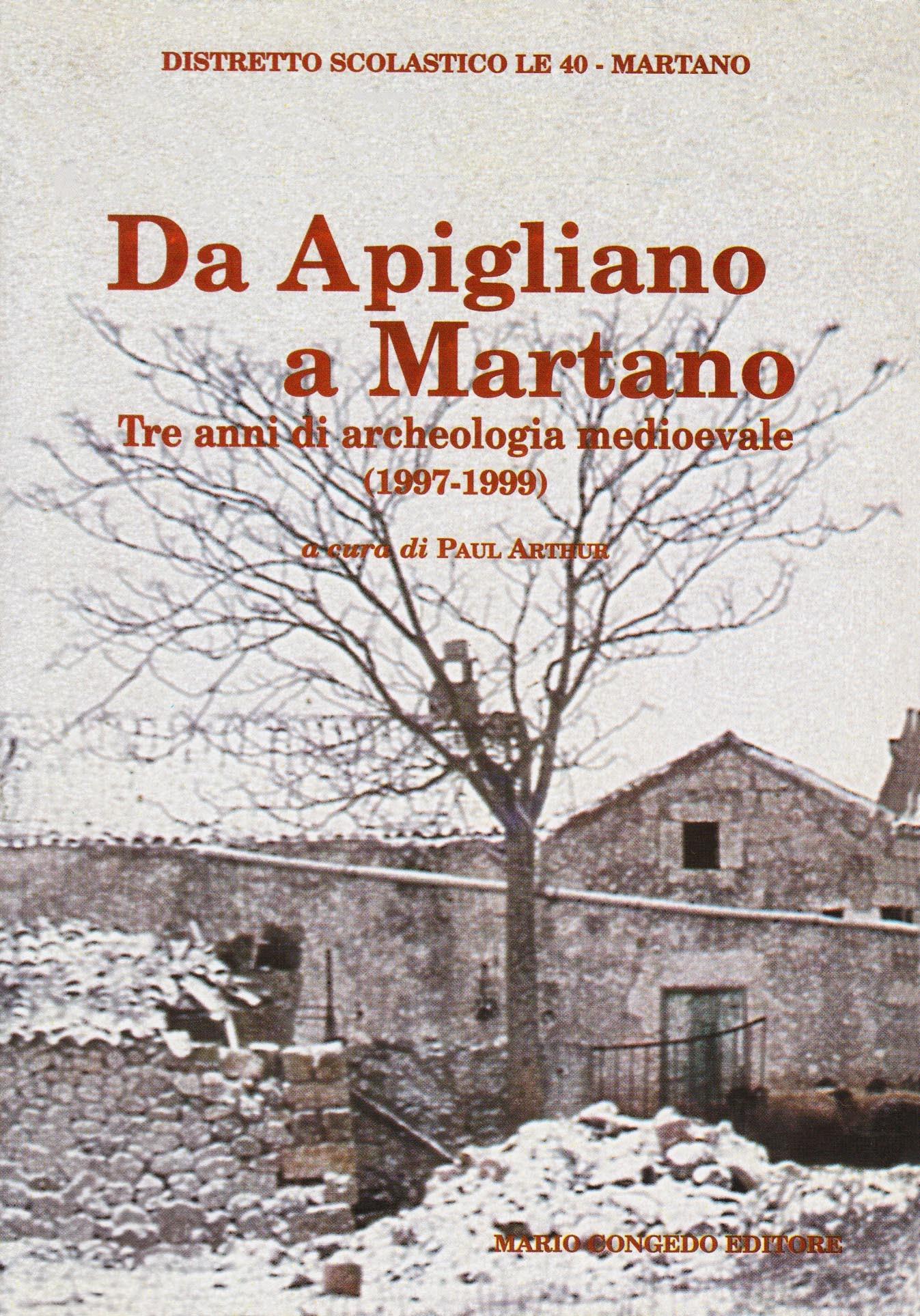 Da Apigliano a Martano - Tre anni di archeologia medioevale (1997-1999)