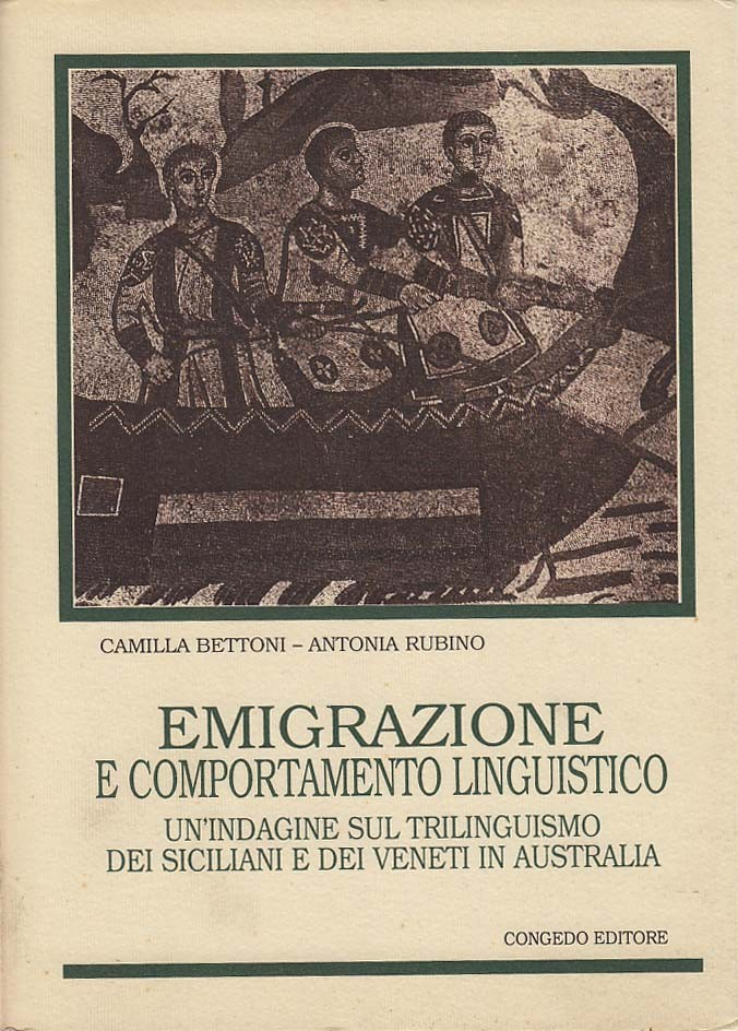 Emigrazione e comportamento linguistico. Un'indagine sul trilinguismo dei siciliani e dei veneti in Australia