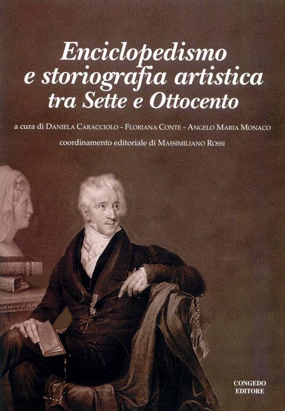 Enciclopedismo e storiografia artistica tra Sette e Ottocento