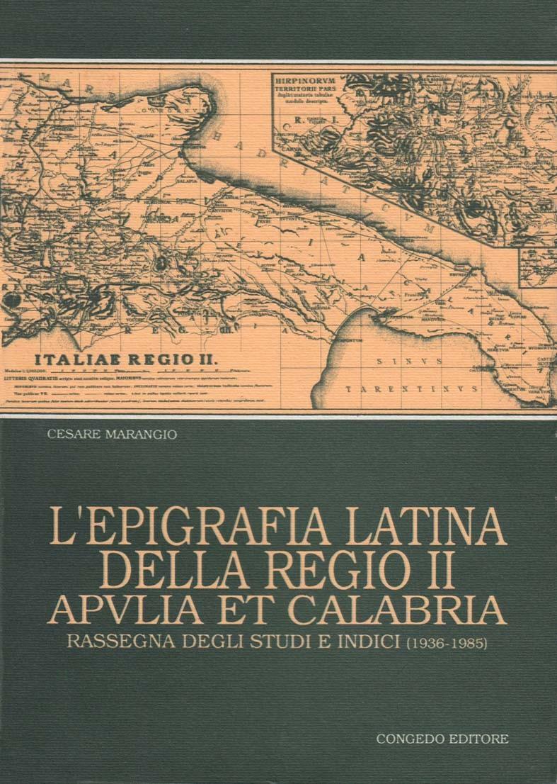L'epigrafia latina della Regio II. Apulia et Calabria. Rassegna degli Studi e indici (1936-1985)