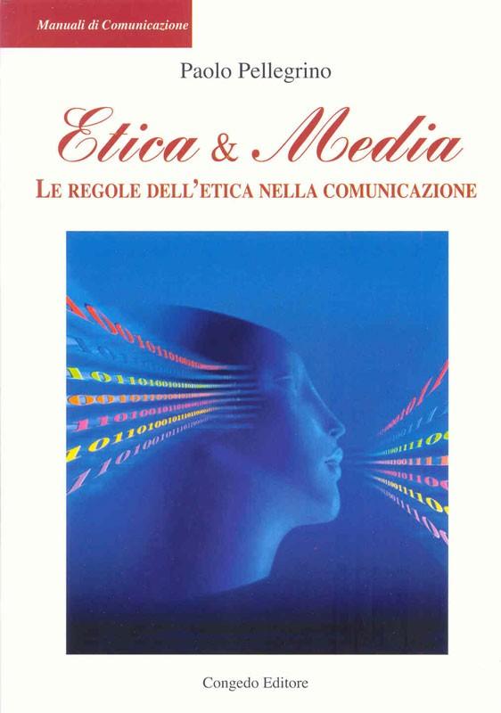 Etica & Media - Le regole dell'etica nella comunicazione