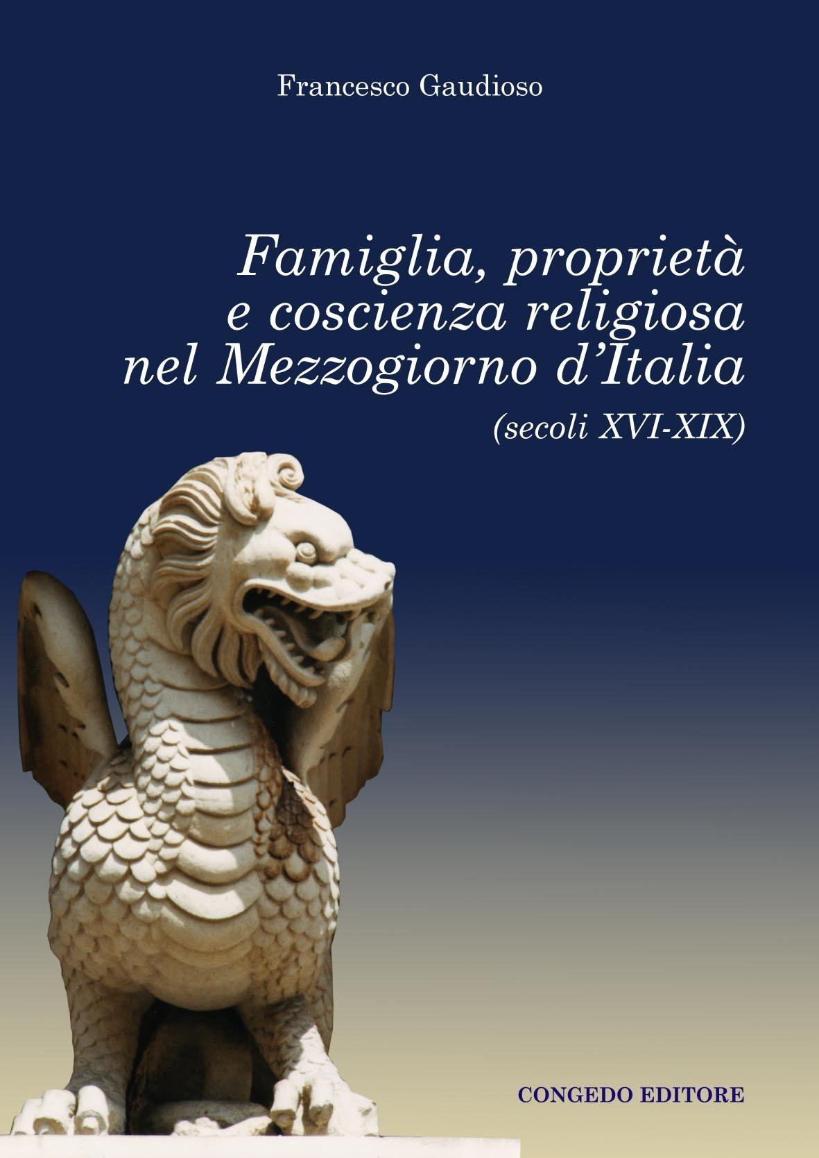 Famiglia, proprieta' e coscienza religiosa nel Mezzogiorno d'Italia