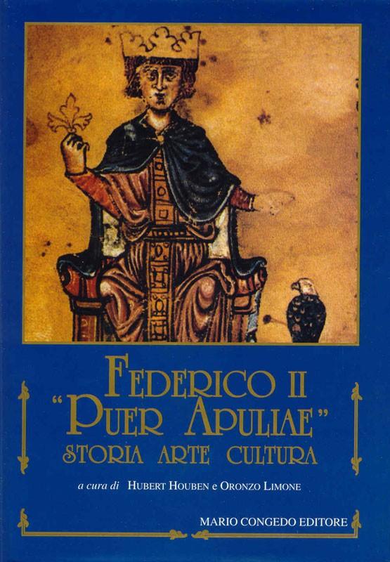 Federico II Puer Apuliae. Storia arte cultura