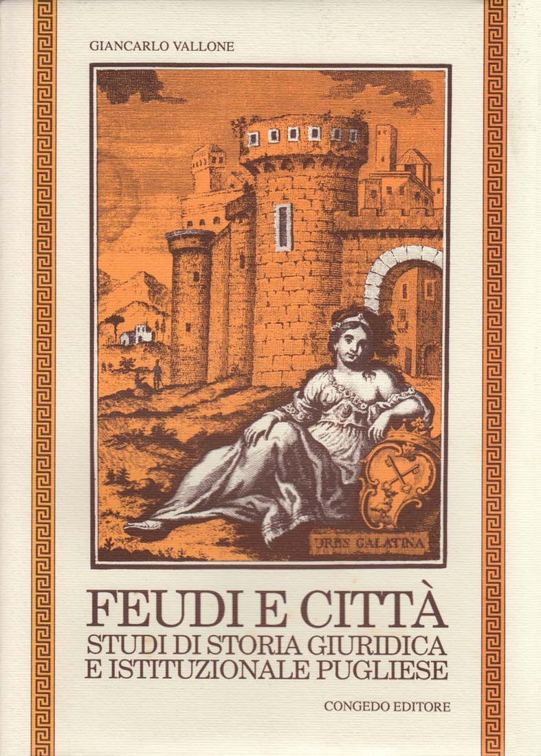 Feudi e città. Studi di storia giuridica e istituzionale pugliese