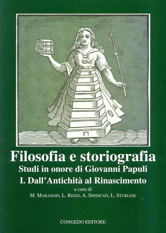 Filosofia e storiografia. Studi in onore di Giovanni Papuli I