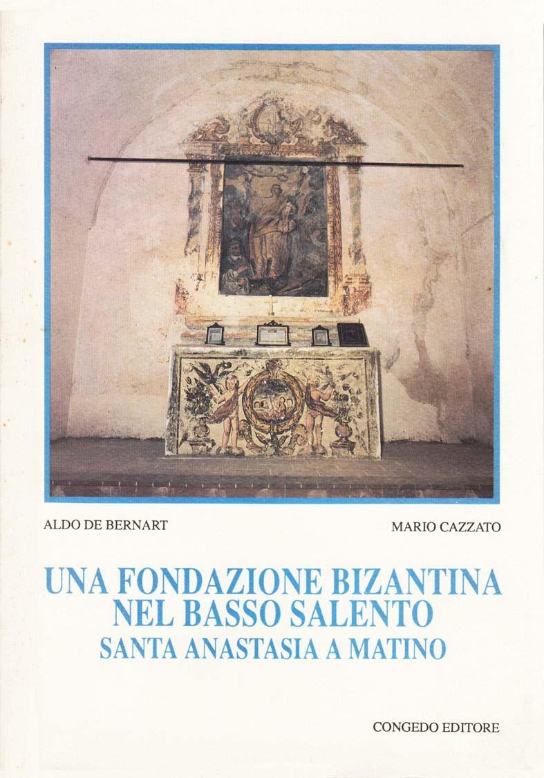Una fondazione bizantina nel Basso Salento. Santa Anastasia a Matino