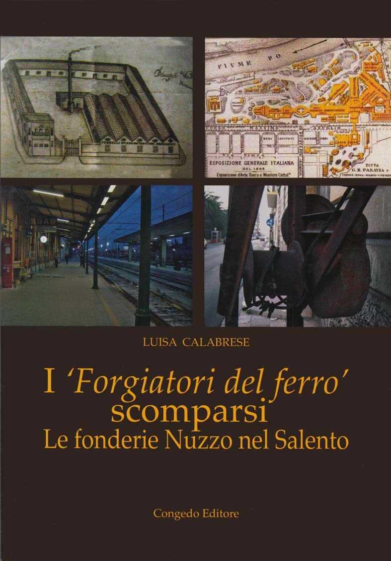 """I """"Forgiatori del ferro"""" scomparsi. Le fonderie Nuzzo nel Salento"""