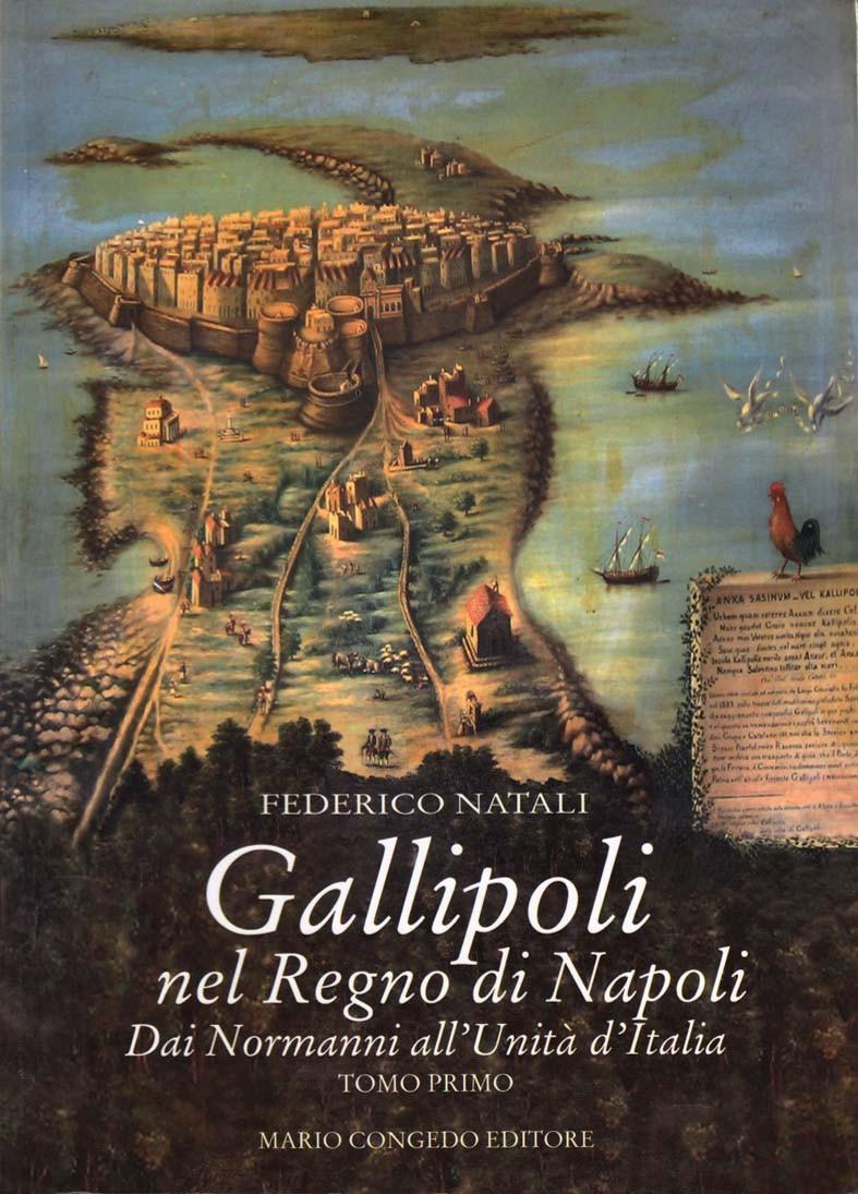 Gallipoli nel Regno di Napoli. Dai Normanni all'Unità d'Italia