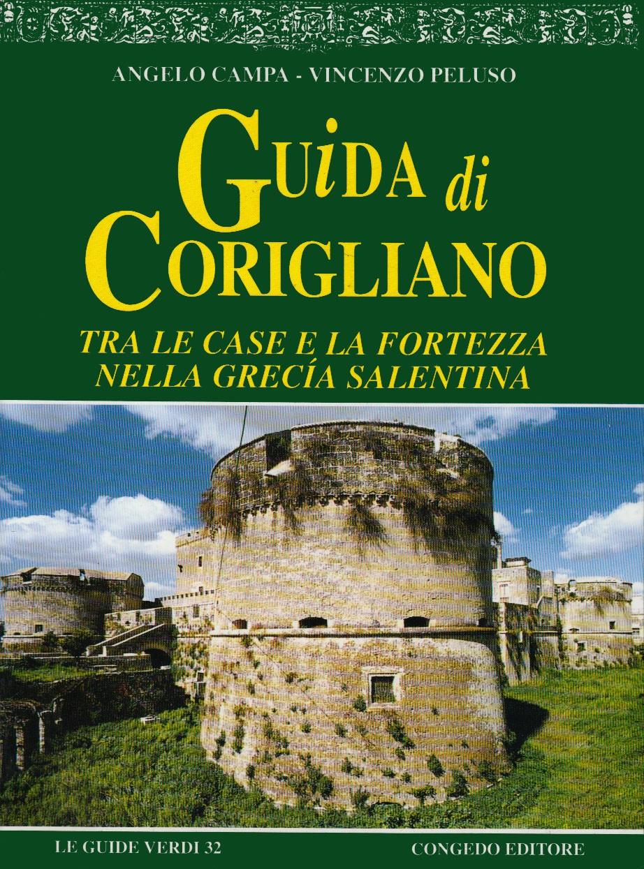 Guida di Corigliano. Tra le case e la fortezza nella Grecìa salentina