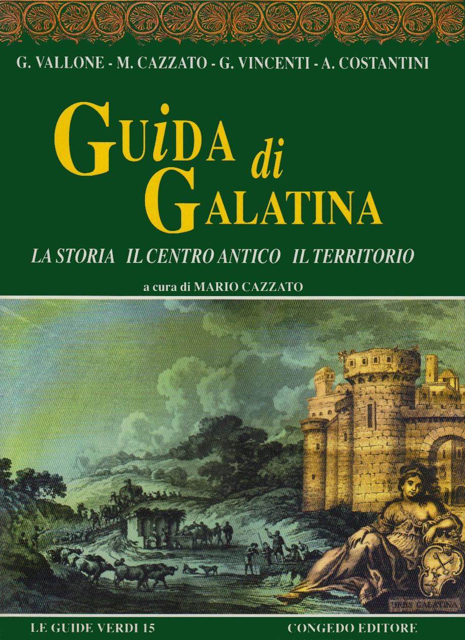 Guida di Galatina. La storia, il centro antico, il territorio