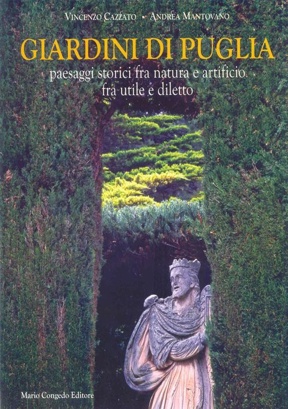 Giardini di Puglia. Paesaggi storici fra natura e artificio fra utile e diletto