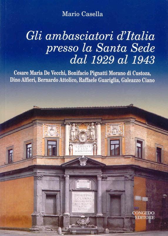 Gli ambasciatori d'Italia presso la santa sede dal 1929 al 1943