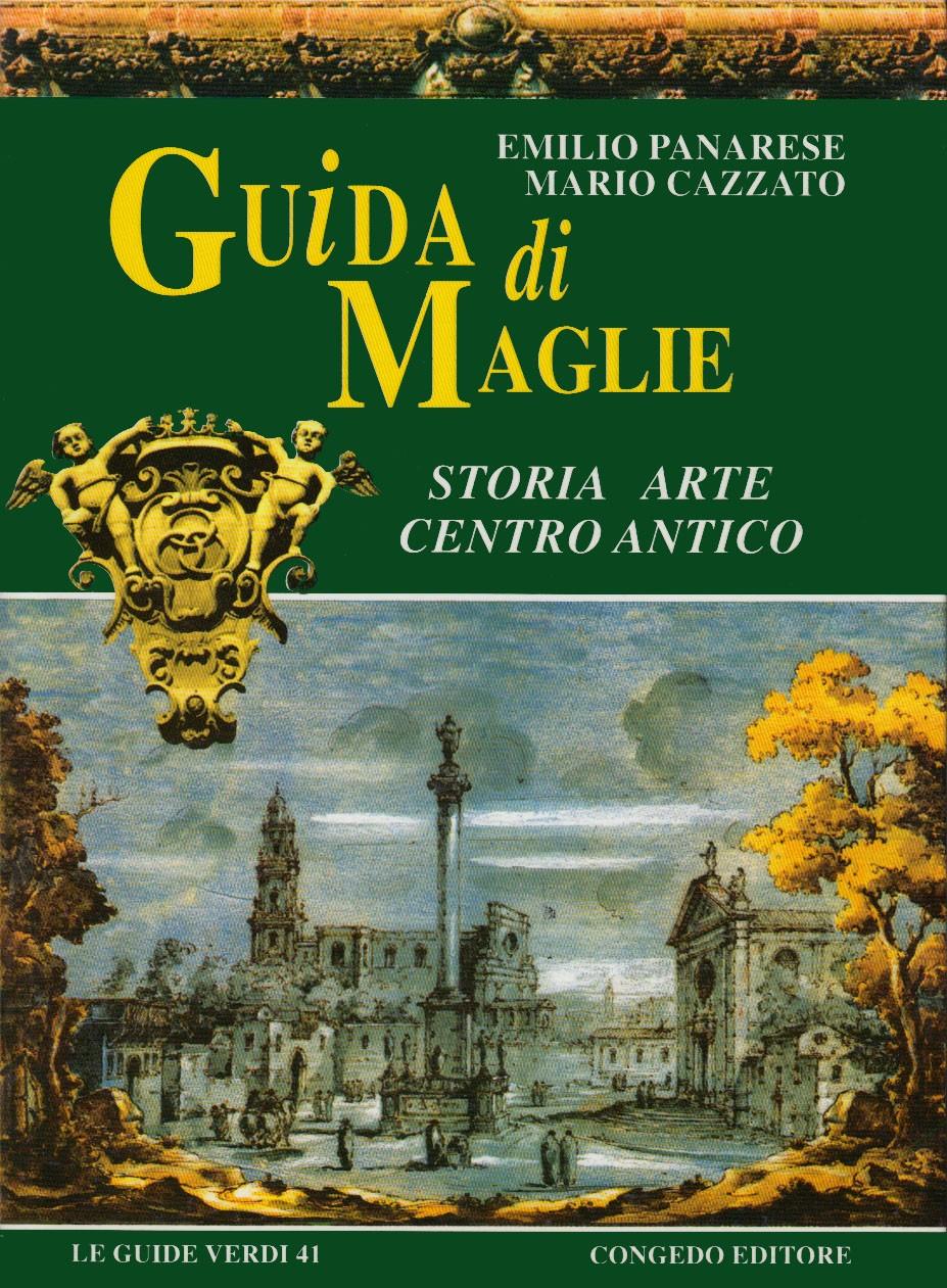 Guida di Maglie. Storia arte centro antico