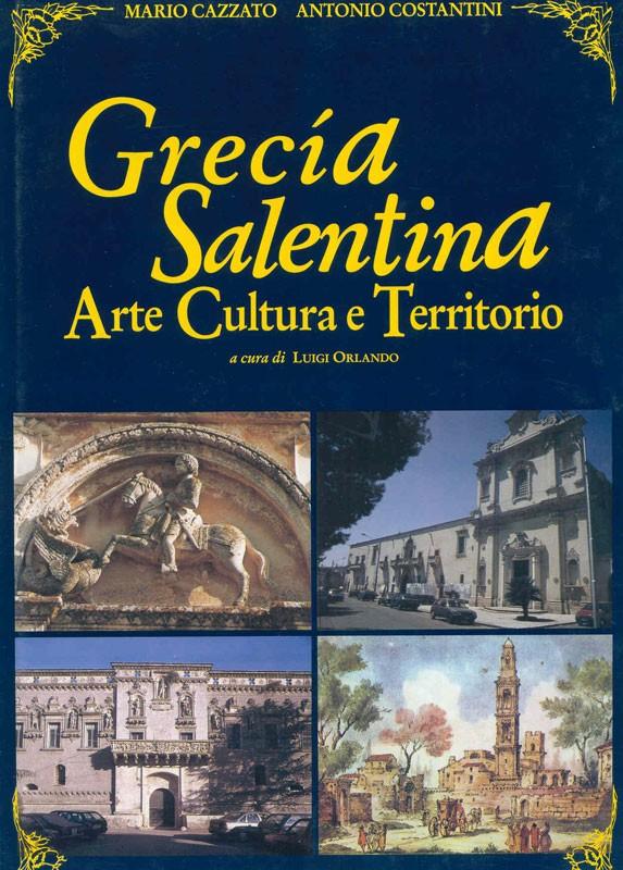 Grecia Salentina - Arte Cultura e Territorio