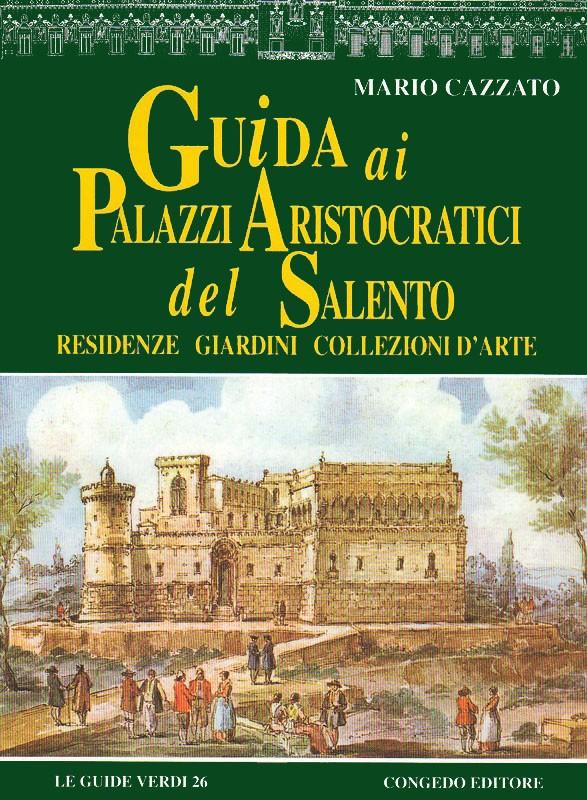 Guida ai palazzi aristocratici del Salento