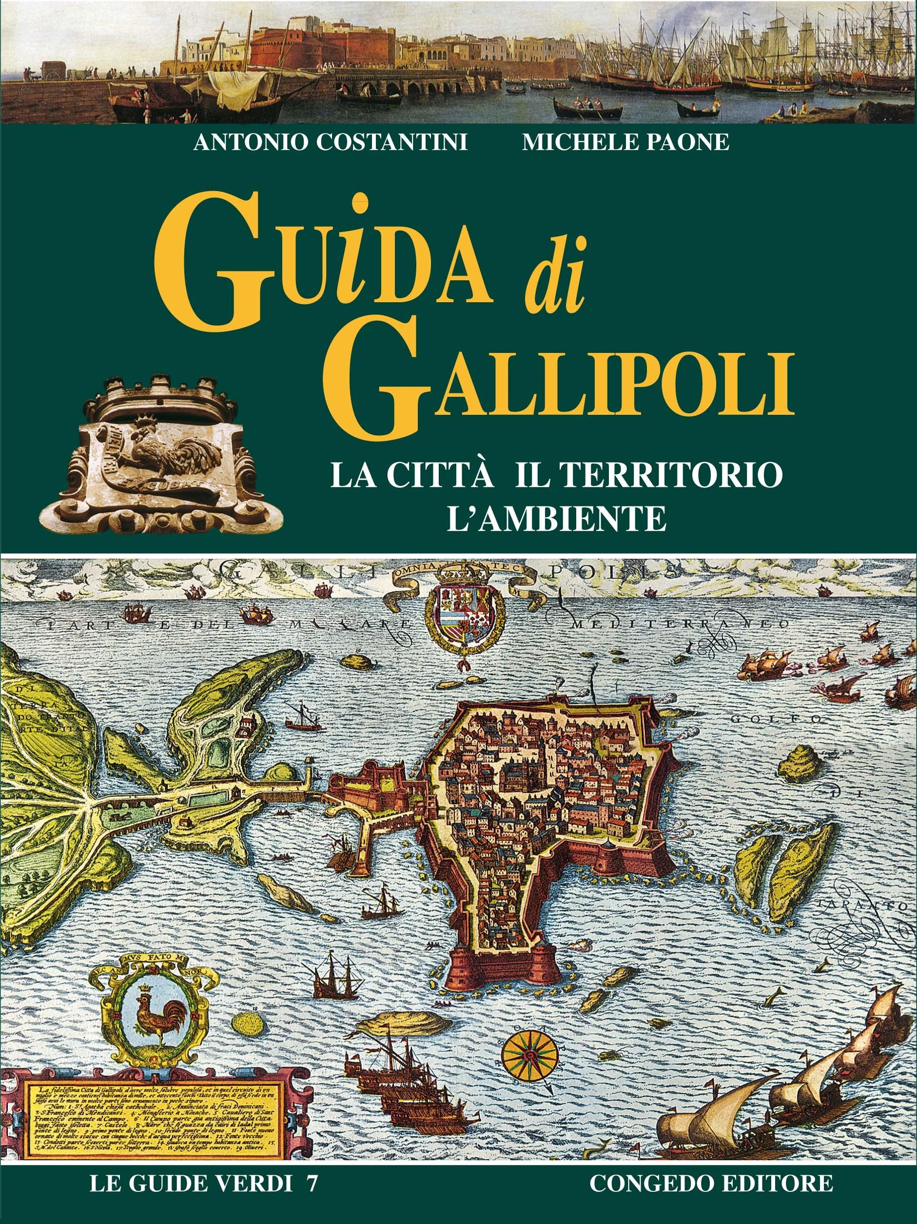 Guida di Gallipoli. La città il territorio l'ambiente