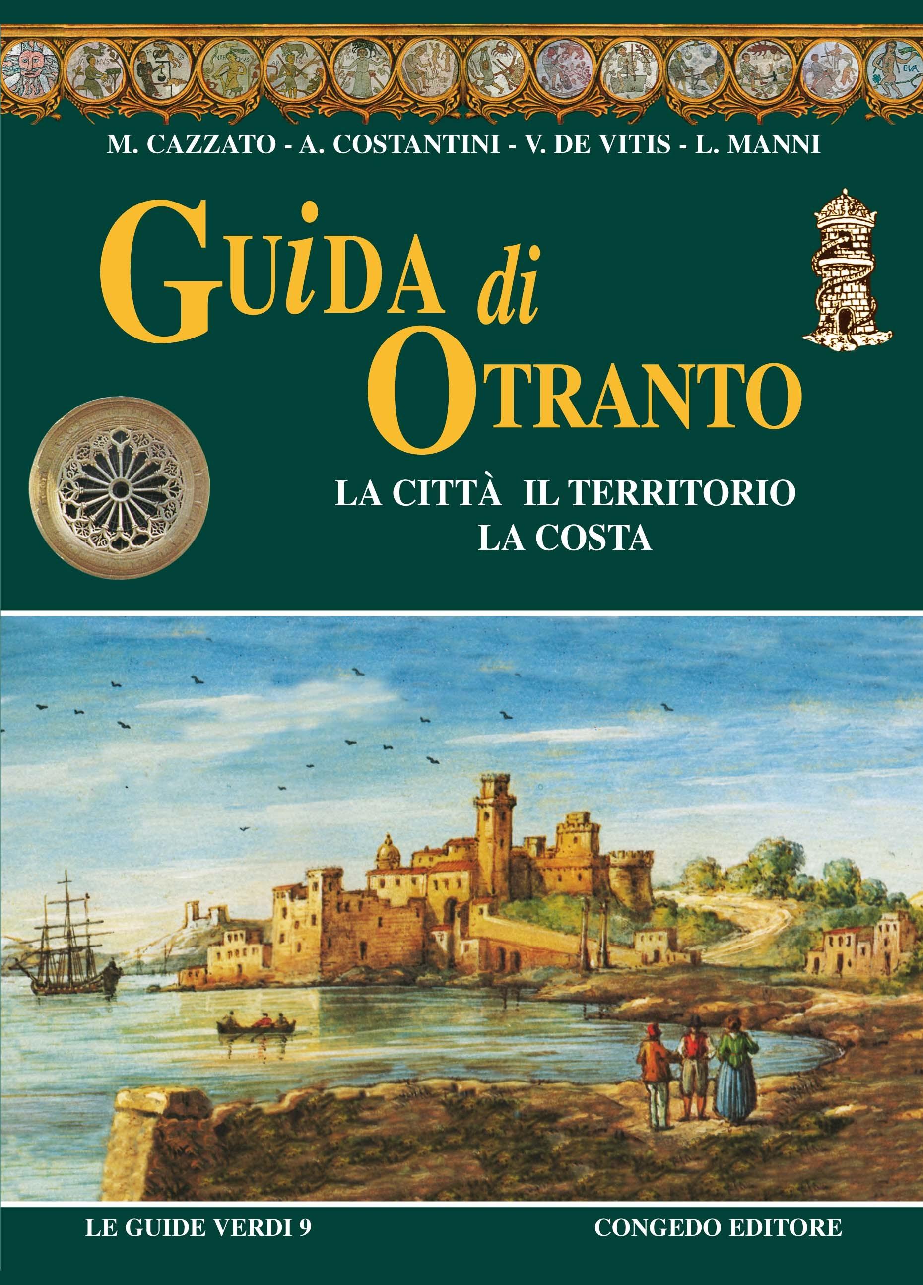 Guida di Otranto. La città il territorio la costa