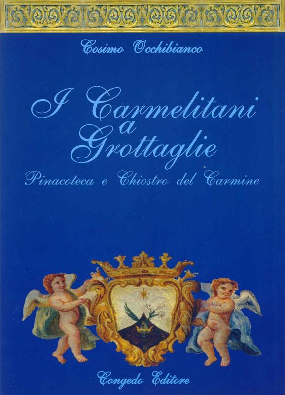 I Carmelitani a Grottaglie. Pinacoteca e Chiostro del Carmine