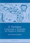 Il Turismo Culturale e Termale di Puglia e Salento.