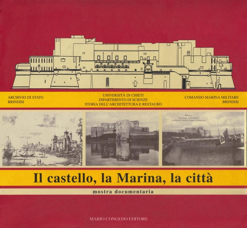 Il castello, la marina, la città - Brindisi
