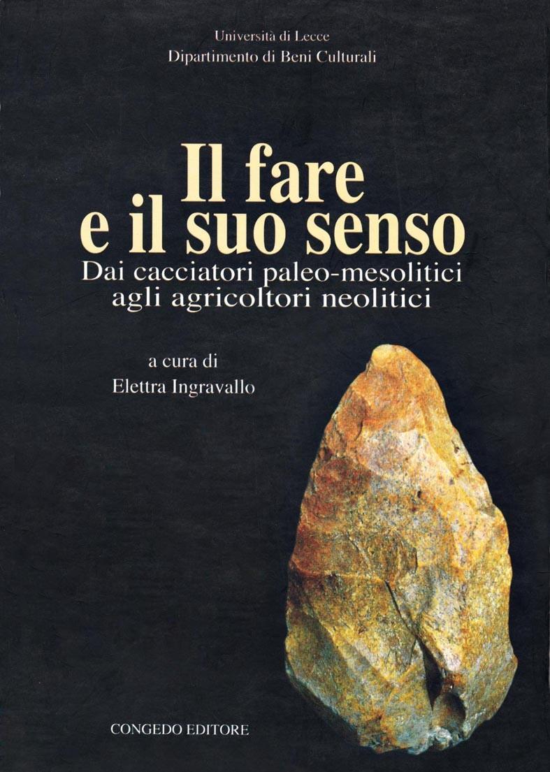 Il fare e il suo senso - dai cacciatori paleo-mesolitici agli agricoltori neolitici