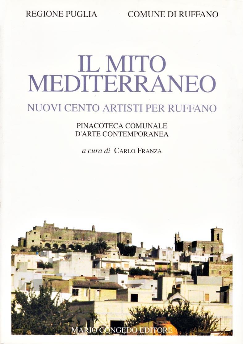 Il mito mediterraneo - Nuovi cento artisti per Ruffano