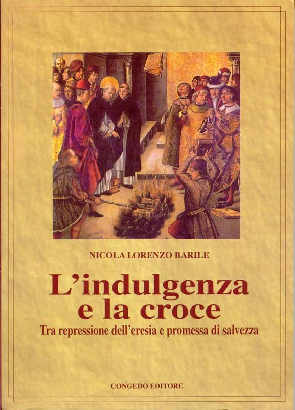 L'indulgenza della croce. Tra repressione dell'eresia e promessa di salvezza