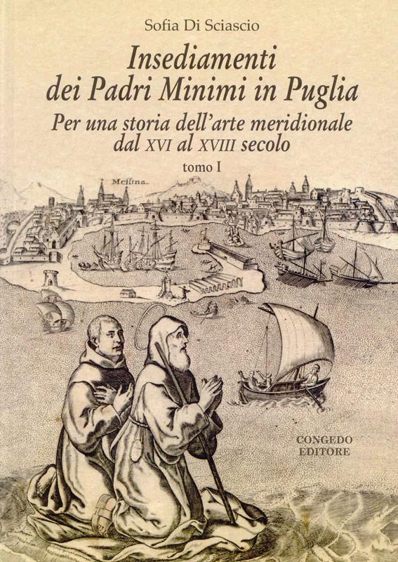 Insediamenti dei Padri Minimi in Puglia. Tomo I