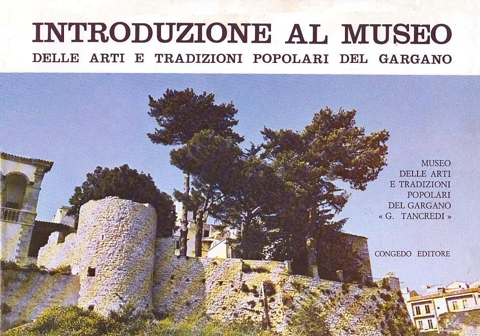 Introduzione al Museo delle Arti e Tradizioni Popolari del Gargano