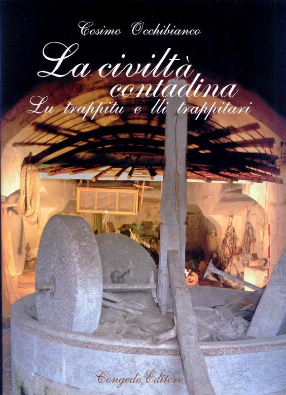 La civiltà contadina - Lu trappitu e lli trappitari
