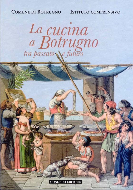 La cucina a Botrugno - Tra passato e futuro
